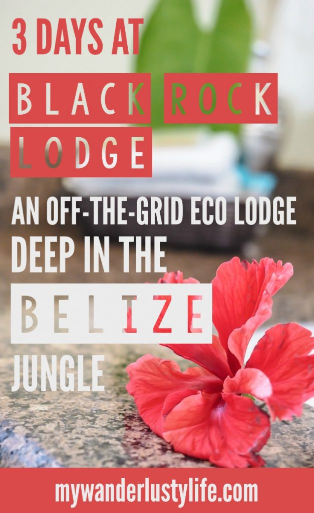 Staying at Black Rock Lodge, an off-the-grid eco lodge outside San Ignacio, deep in the Belize jungle.