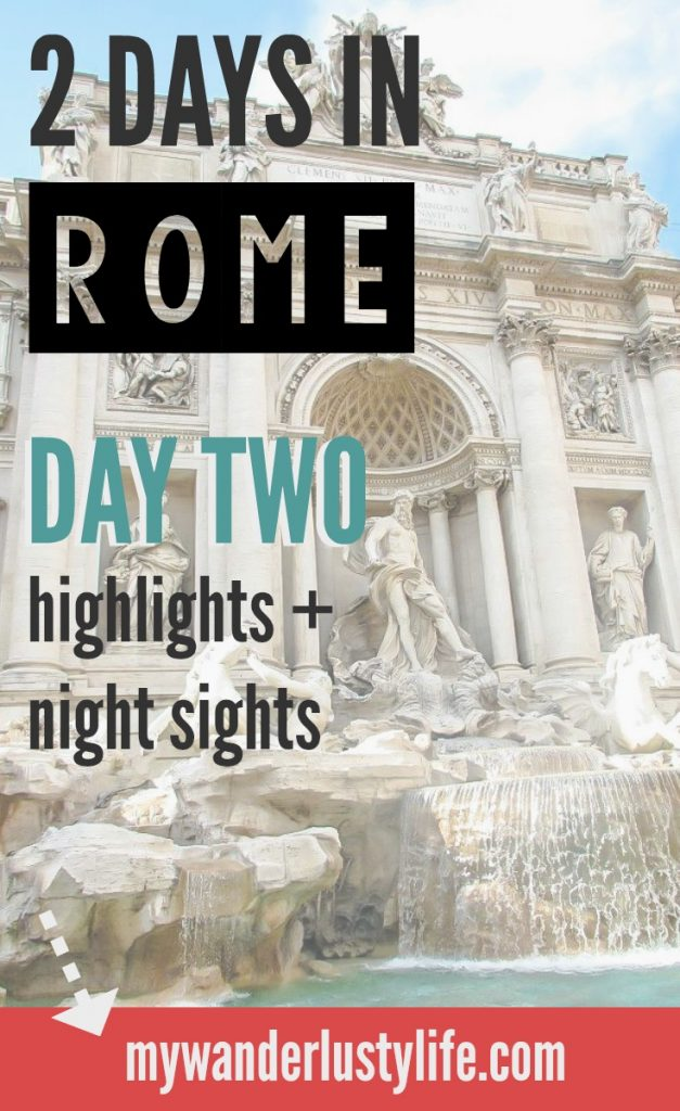 Day Two of 2 days in Rome, Italy // Seeing the city's highlights and a special bonus night tour of Rome.