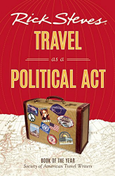 Travel as a Political Act by Rick Steves