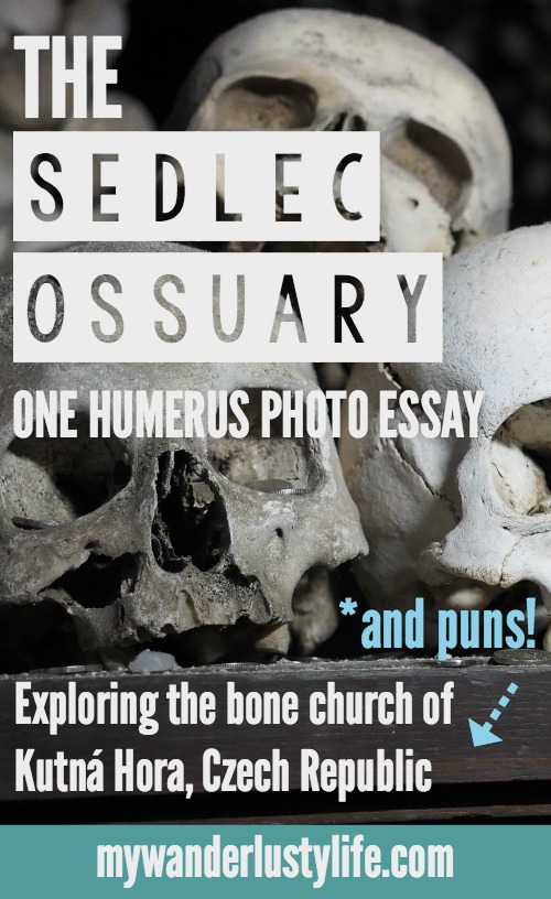the sedlec ossuary one humerus photo essay my wanderlusty life the sedlec ossuary one humerus photo essay on the bone church of kutna hora